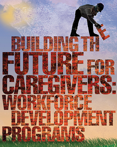 Building a Better Future for Caregivers_a