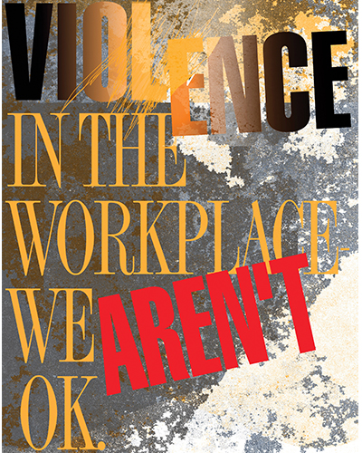 Violence in the Workplace-We Aren't OK