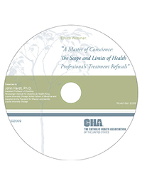 A Matter of Conscience: The Scope and Limits of Health Professionals Treatment Refusals - Ethics Webinar Recording - November 12, 2009 (CD)