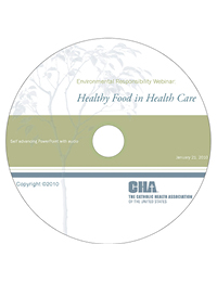 Healthy Food in Health Care - Environmental Responsibility Webinar Recording - January 21, 2010 (CD)