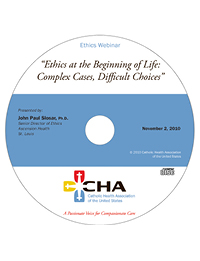 Ethics at the Beginning of Life: Complex Cases, Difficult Choices - Ethics Webinar Recording - November 2, 2010 (CD)