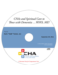 CNAs and Spiritual Care to Those with Dementia ... WHO, ME? - Eldercare Webinar Recording - September 29, 2011 (CD)