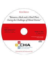 Between a Rock and a Hard Place: Facing the Challenges of Moral Distress  - Ethics Webinar Recording - October 27, 2011 (CD)