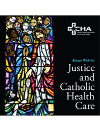 Always With Us: Justice and Catholic Health Care