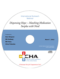 Dispensing Hope - Matching Medication Surplus with Need -  International Outreach Webinar - March 7, 2012 (CD)