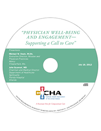 Physician Well-Being and Engagement - Supporting a Call to Care - Physician Webinar Recording - July 18, 2012 (CD)