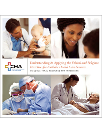 Understanding and Applying the Ethical and Religious Directives for Catholic Health Care Services: An Educational Resource for Physicians (CD and DVD)