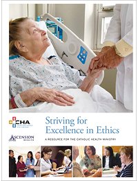 Striving for Excellence in Ethics: A Resource for the Catholic Health Ministry (2nd Edition)