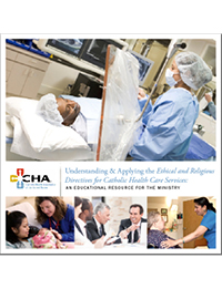 Understanding and Applying the Ethical and Religious Directives for Catholic Health Care Services: An Educational Resource for the Ministry (CD and DVD)