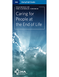 Teachings of the Catholic Church: Caring for People at the End of Life