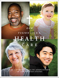 Our Vision for U.S. Health Care