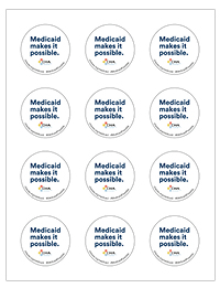 """Medicaid Makes It Possible"" Stickers"