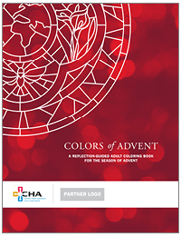 Colors of Advent: A Reflection-Guided Adult Coloring Book for the Season of Advent (Available at no charge to CHA Members only)
